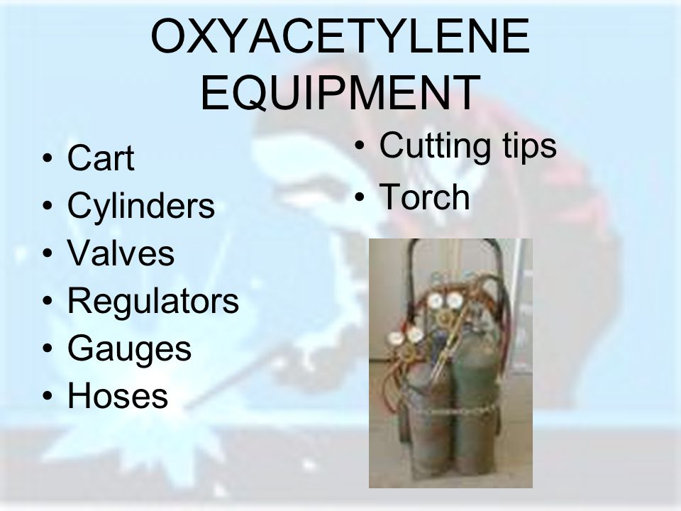 OXYACETYLENE EQUIPMENT