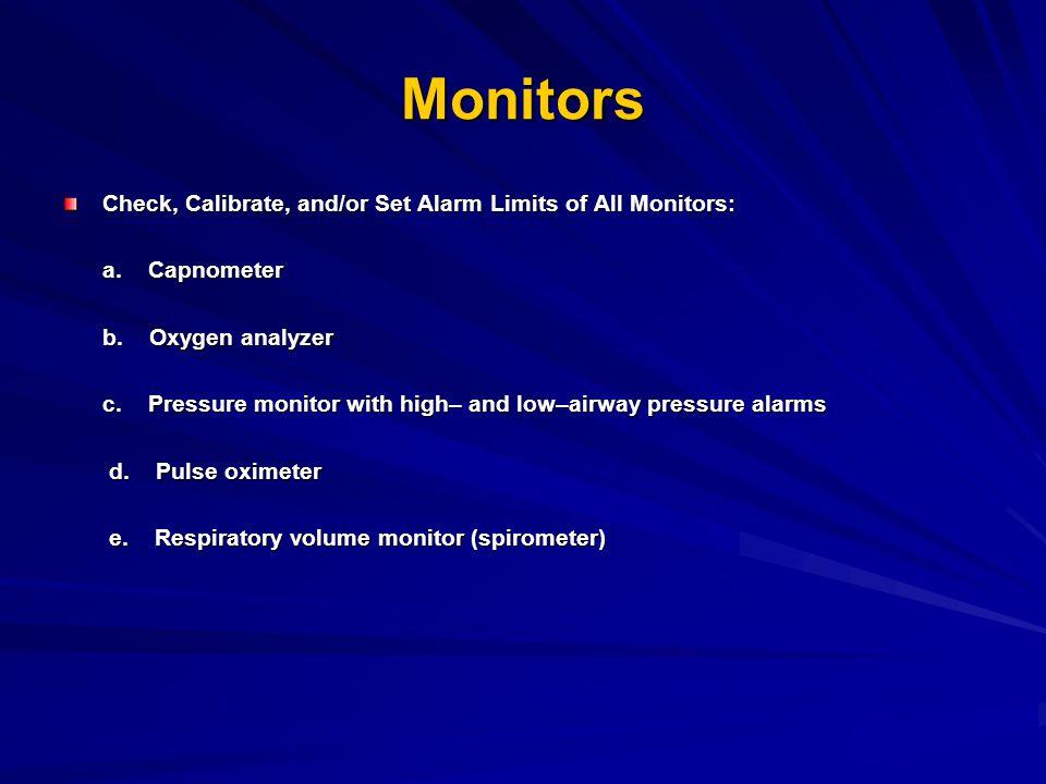 Monitors Check, Calibrate, and/or Set Alarm Limits of All Monitors: