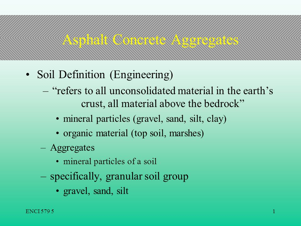 Asphalt concrete aggregates ppt video online download for Organic soil definition