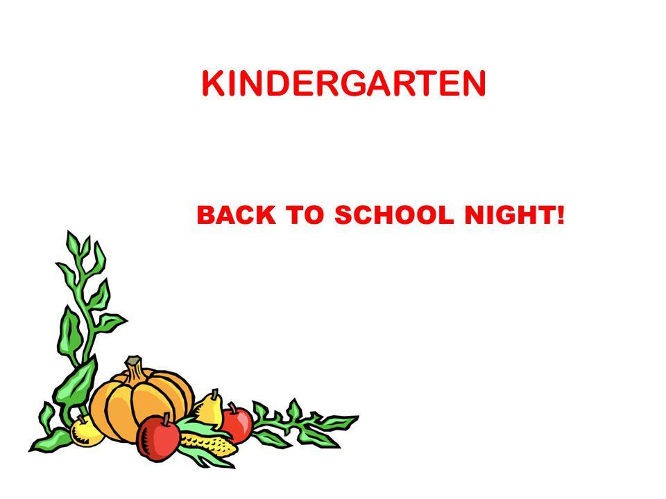 KINDERGARTEN BACK TO SCHOOL NIGHT!