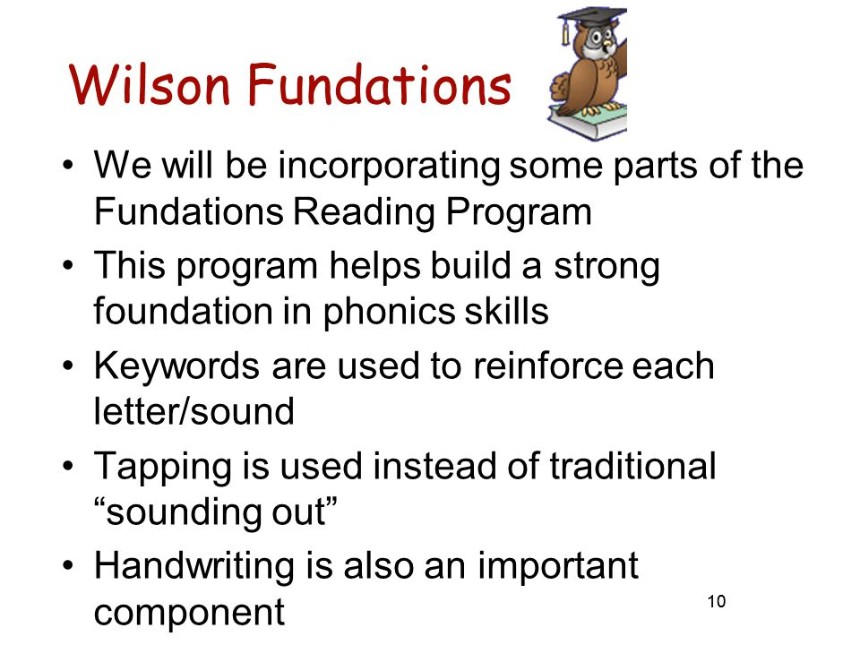 Wilson Fundations We will be incorporating some parts of the Fundations Reading Program.