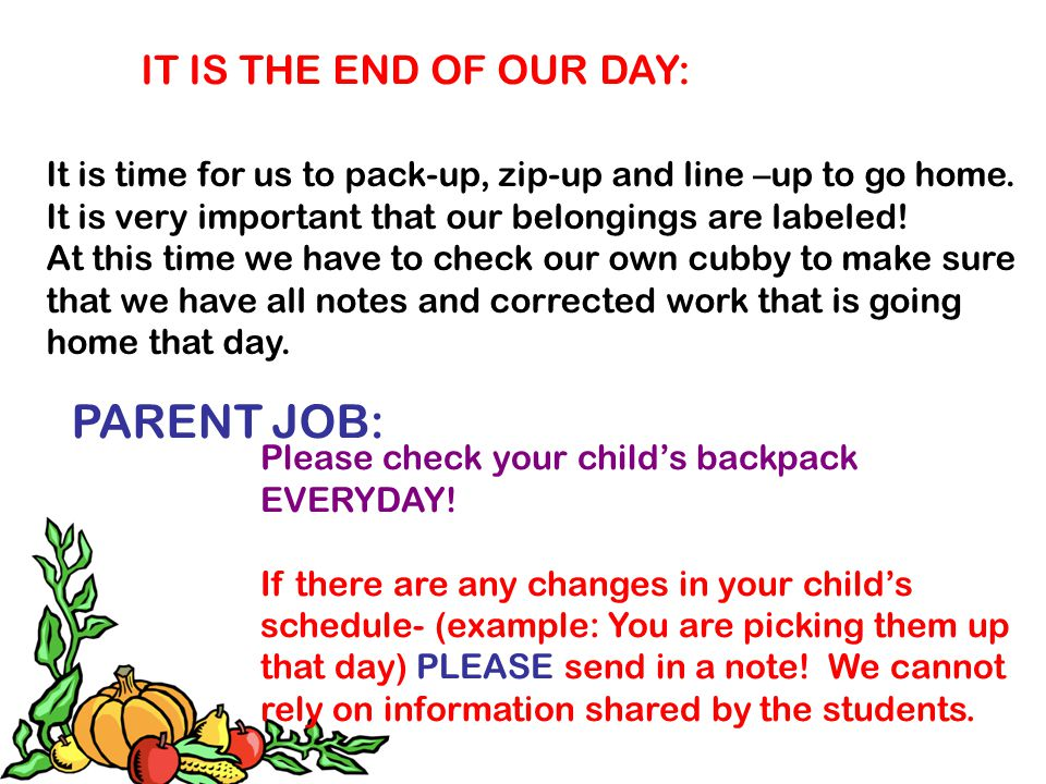 PARENT JOB: IT IS THE END OF OUR DAY: