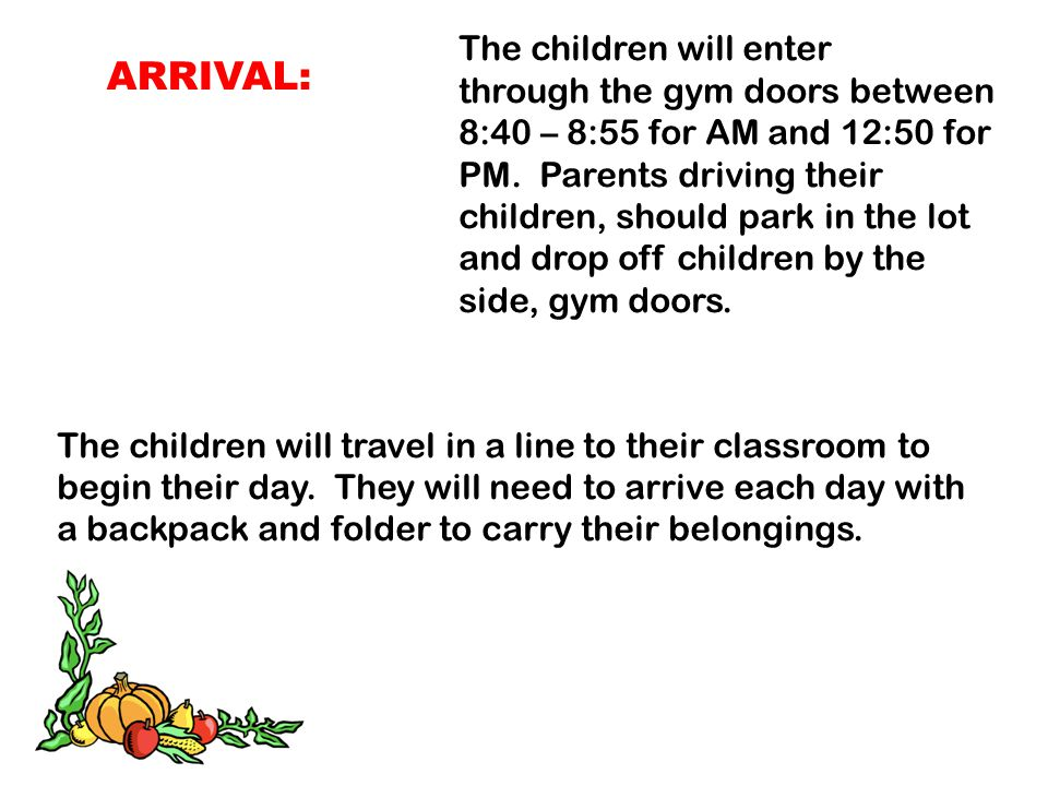 ARRIVAL: The children will enter