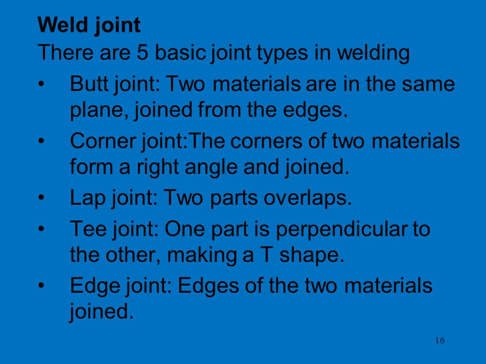 There are 5 basic joint types in welding
