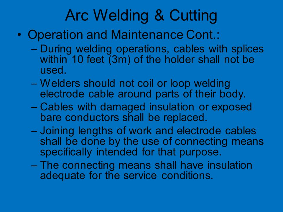 Arc Welding & Cutting Operation and Maintenance Cont.: