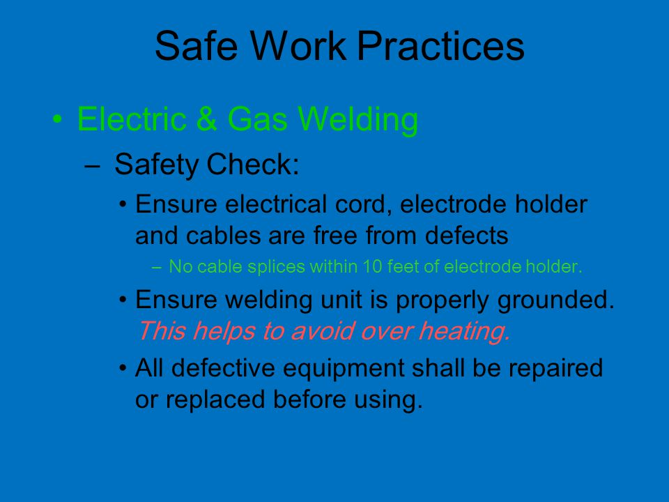 Safe Work Practices Electric & Gas Welding Safety Check: