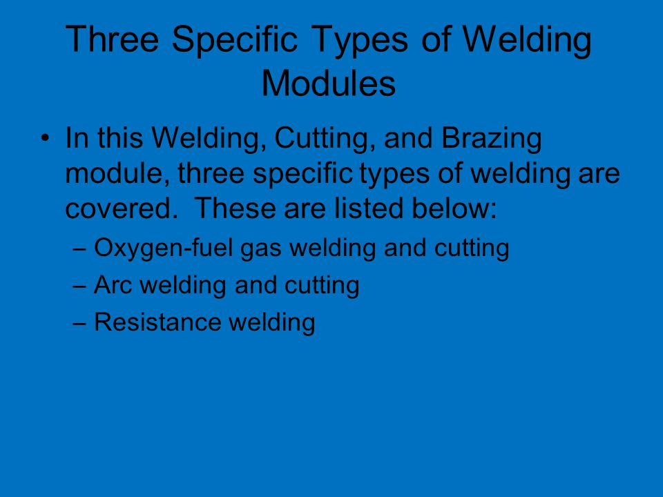 Three Specific Types of Welding Modules