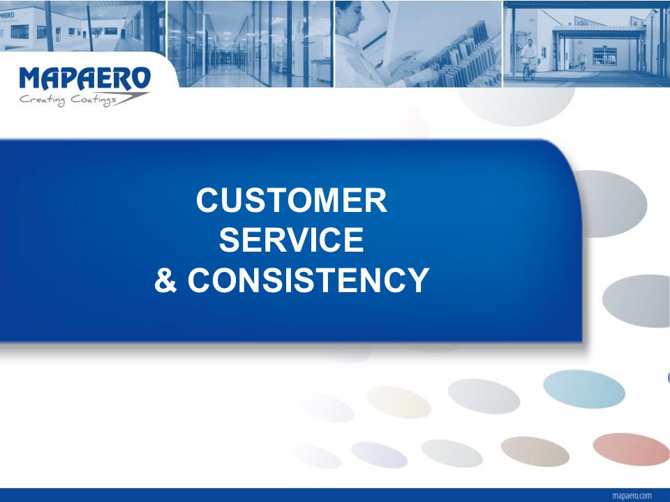 CUSTOMER SERVICE & CONSISTENCY