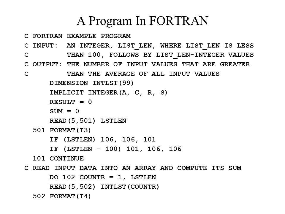 A Program In FORTRAN C FORTRAN EXAMPLE PROGRAM