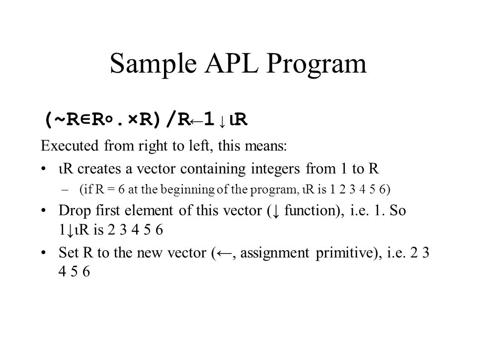 Sample APL Program (~R∊R∘.×R)/R←1↓⍳R