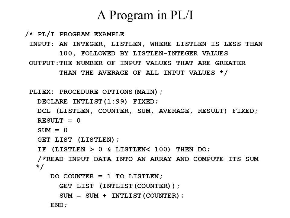 A Program in PL/I /* PL/I PROGRAM EXAMPLE
