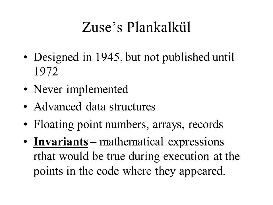 Zuse's Plankalkül Designed in 1945, but not published until 1972