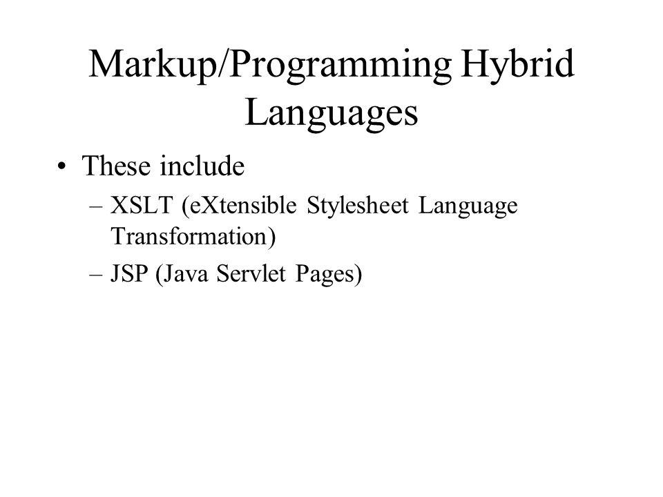 Markup/Programming Hybrid Languages