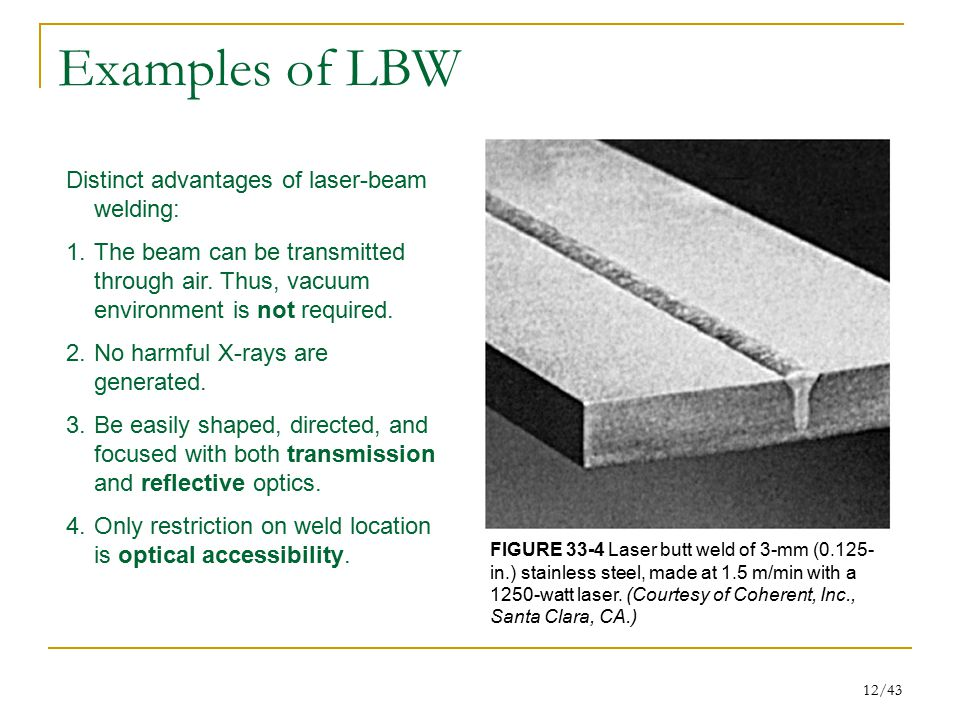 Examples of LBW Distinct advantages of laser-beam welding: