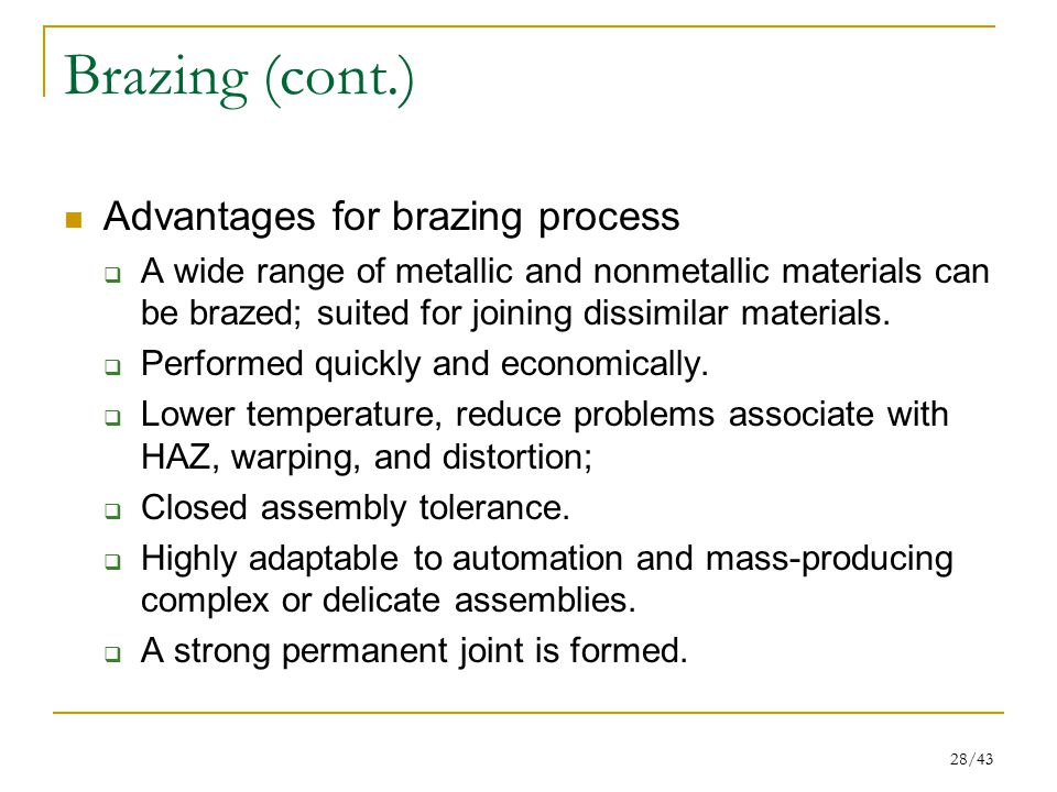 Brazing (cont.) Advantages for brazing process