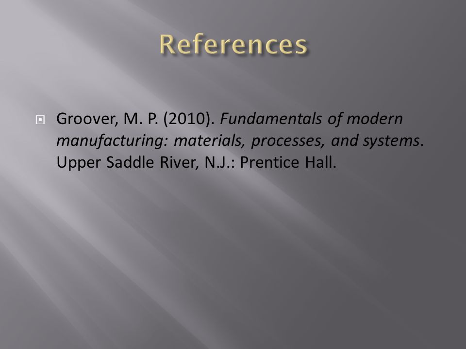 References Groover, M. P.
