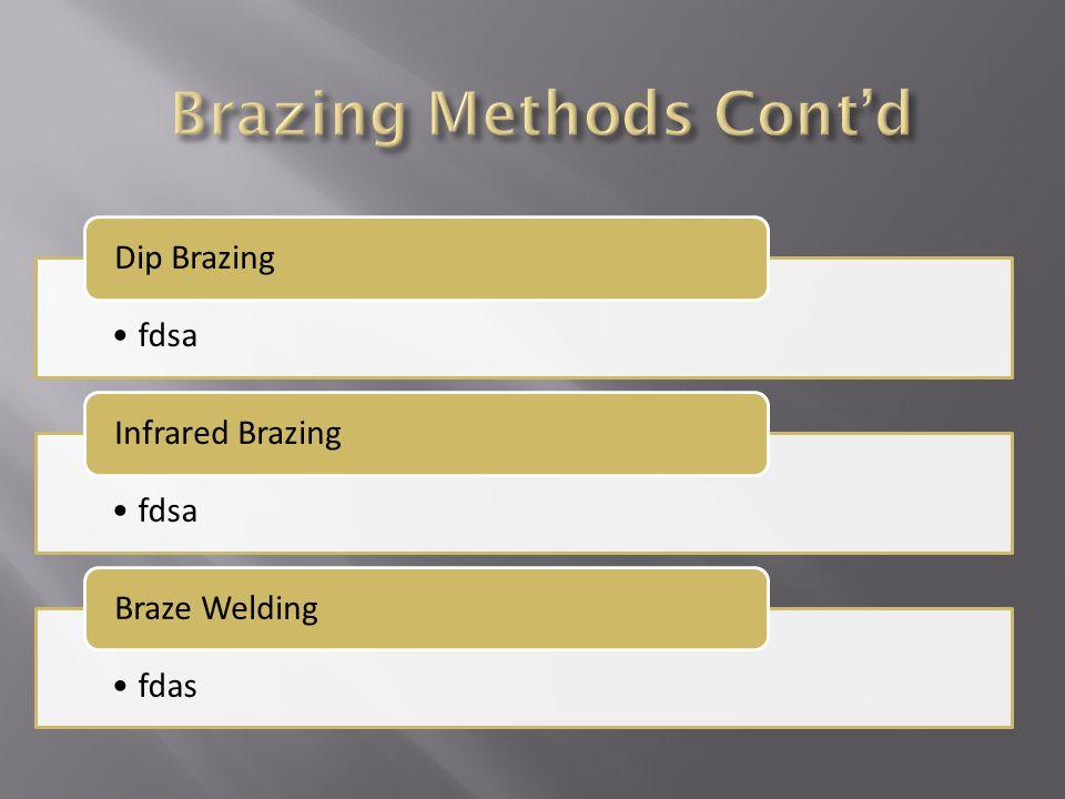Brazing Methods Cont'd