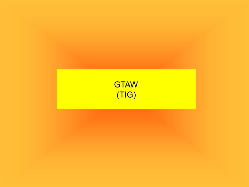 GTAW (TIG)