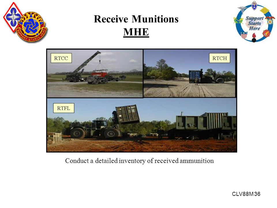 Receive Munitions MHE Conduct a detailed inventory of received ammunition