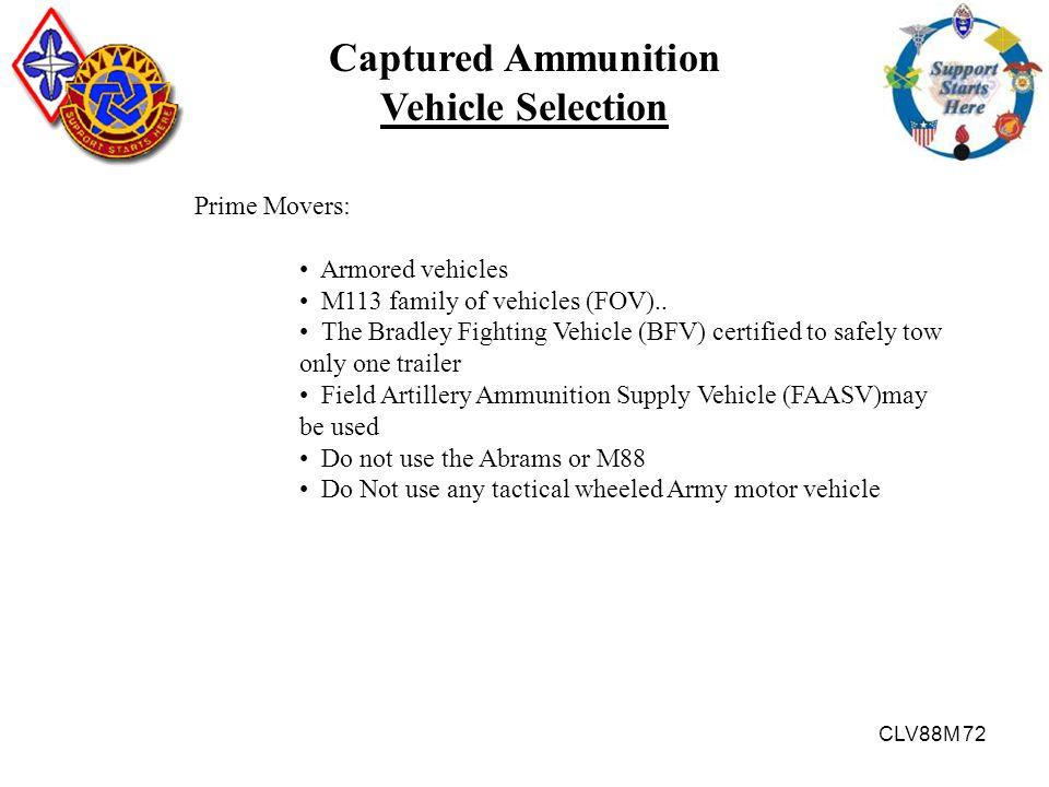 Captured Ammunition Vehicle Selection