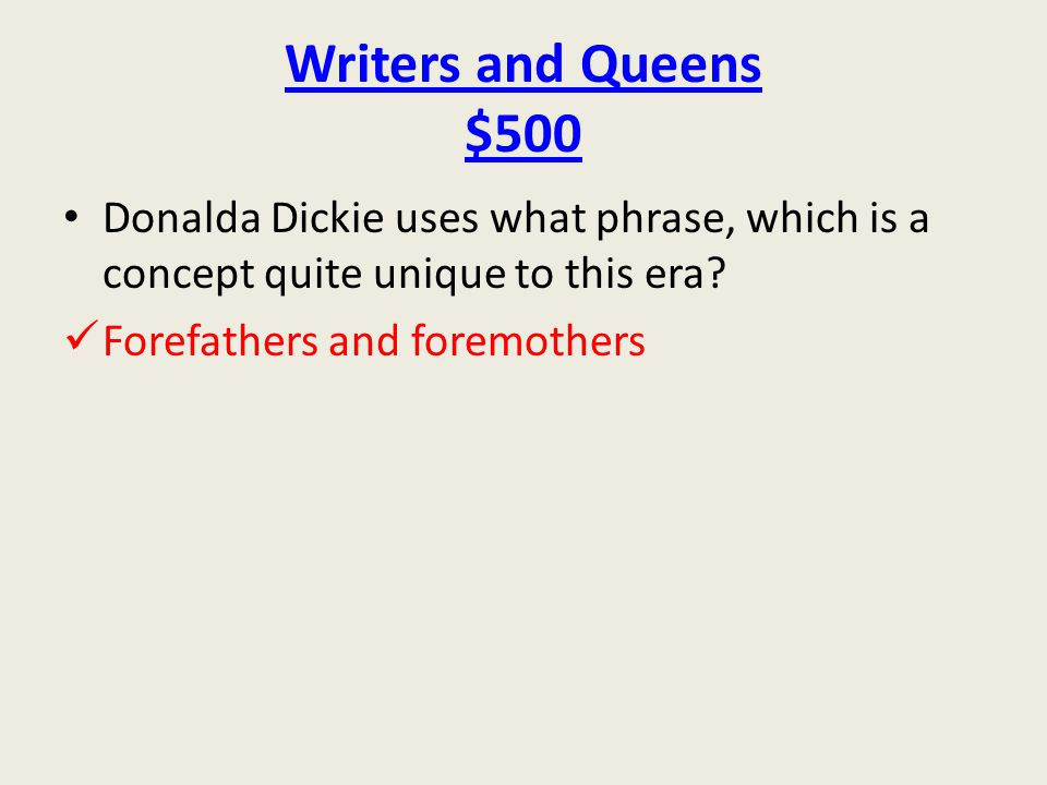 Writers and Queens $500 Donalda Dickie uses what phrase, which is a concept quite unique to this era