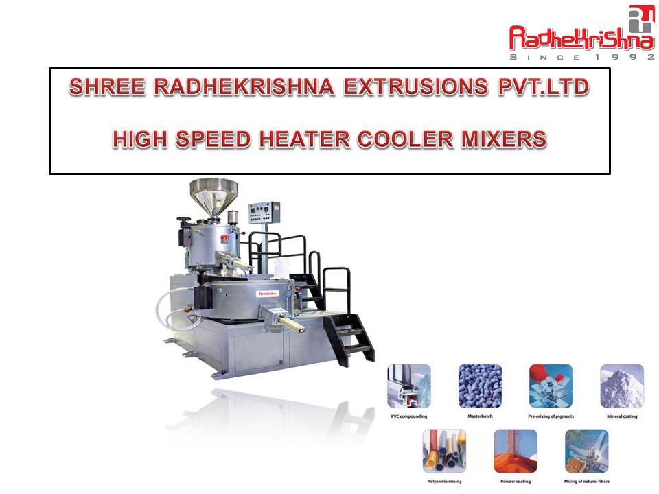 SHREE RADHEKRISHNA EXTRUSIONS PVT.LTD HIGH SPEED HEATER COOLER MIXERS