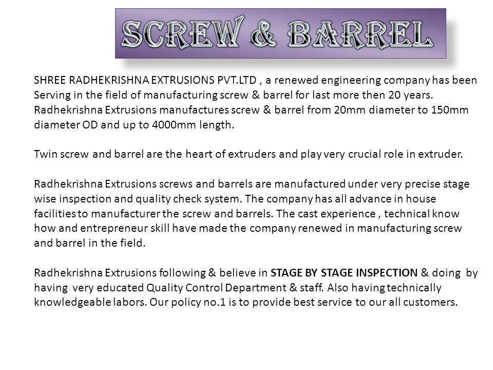 SCREW & BARREL SHREE RADHEKRISHNA EXTRUSIONS PVT.LTD , a renewed engineering company has been.