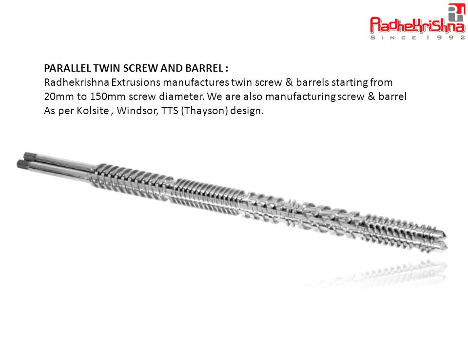 PARALLEL TWIN SCREW AND BARREL :