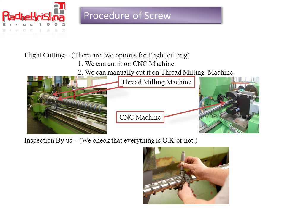 Procedure of Screw Flight Cutting – (There are two options for Flight cutting) 1. We can cut it on CNC Machine.