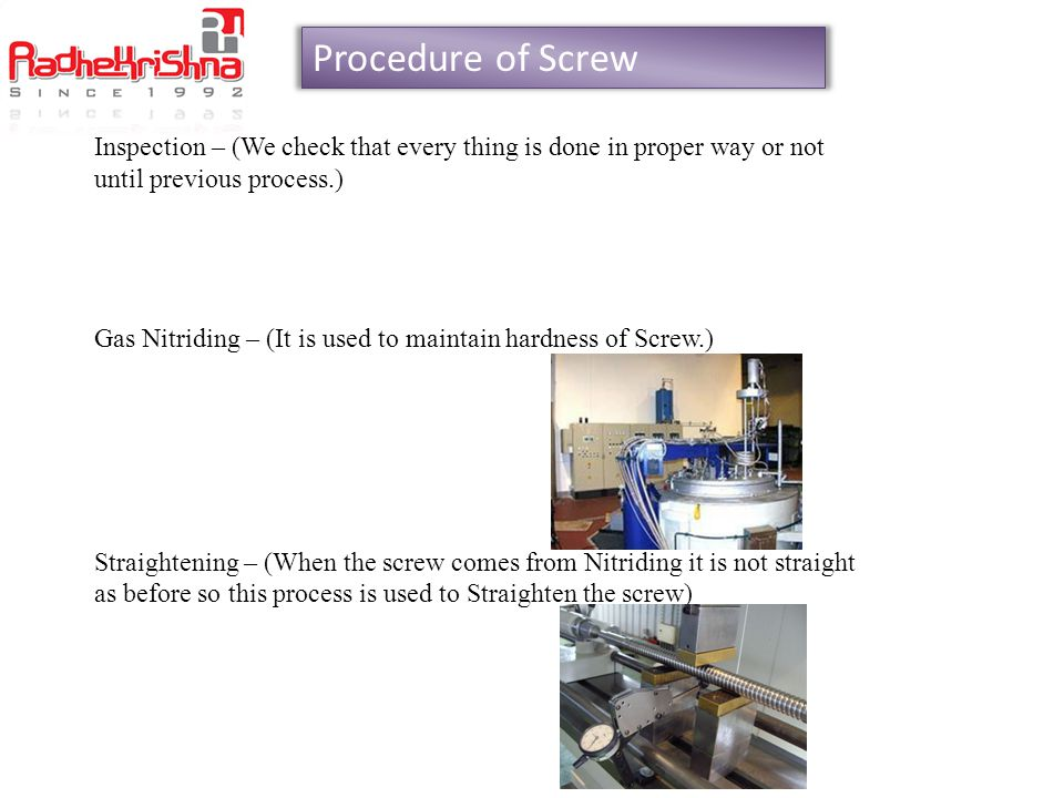 Procedure of Screw Inspection – (We check that every thing is done in proper way or not until previous process.)