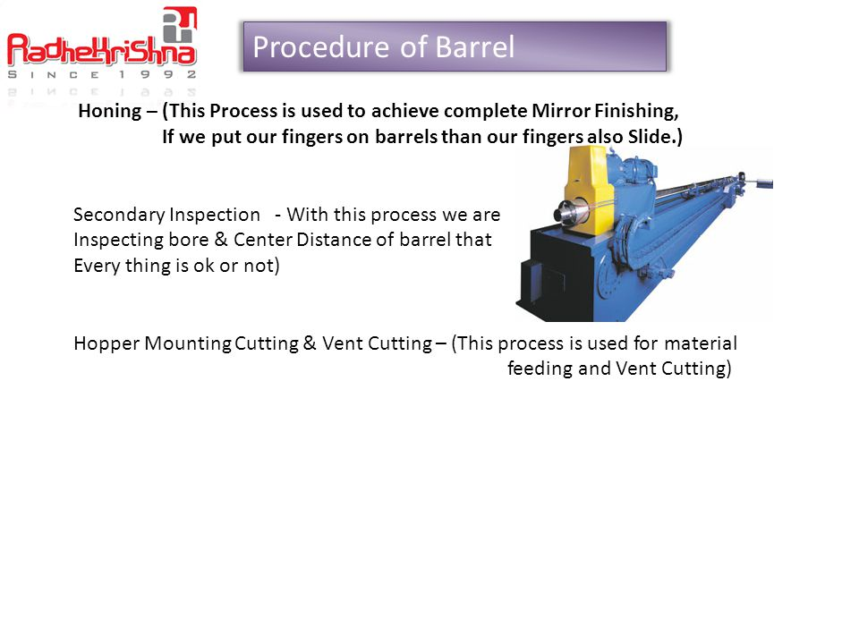 Procedure of Barrel Honing – (This Process is used to achieve complete Mirror Finishing,
