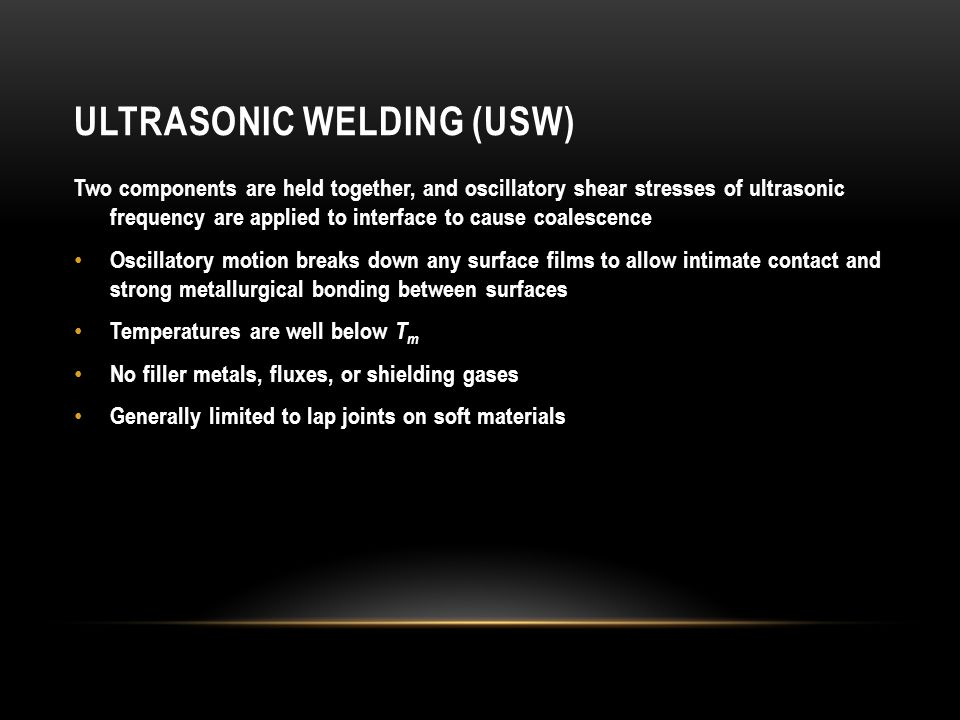 Ultrasonic Welding (USW)