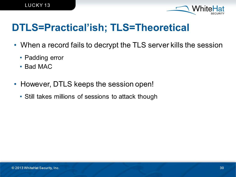 DTLS=Practical'ish; TLS=Theoretical