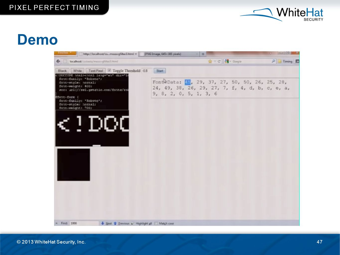 Pixel perfect timing Demo © 2013 WhiteHat Security, Inc.