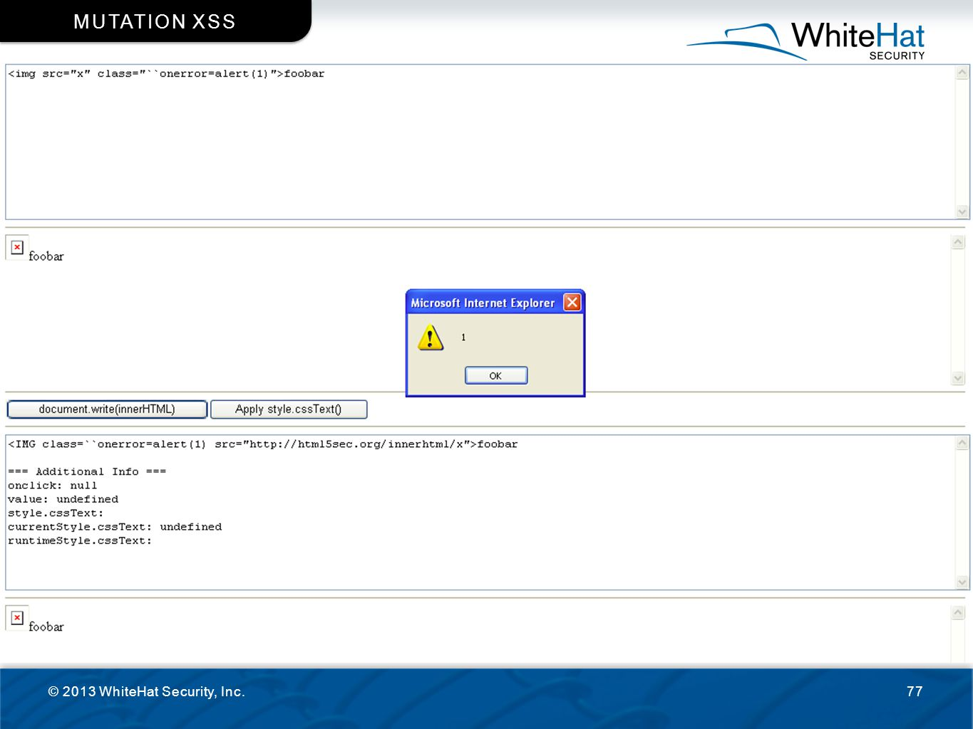 Mutation XSS http://html5sec.org/innerhtml/ Test-suite so that you can see the effects of innerHTML.