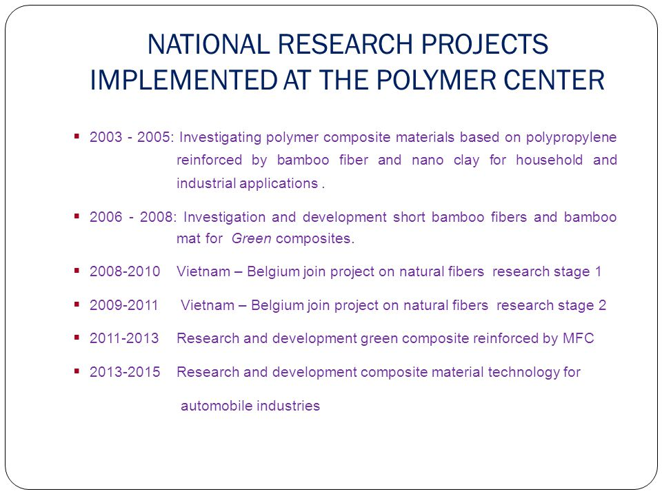 NATIONAL RESEARCH PROJECTS IMPLEMENTED AT THE POLYMER CENTER