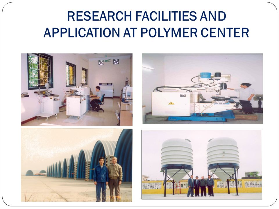 RESEARCH FACILITIES AND APPLICATION AT POLYMER CENTER