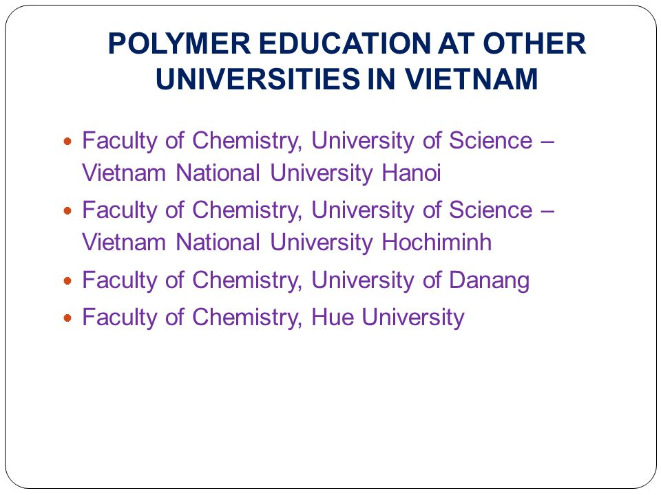POLYMER EDUCATION AT OTHER UNIVERSITIES IN VIETNAM