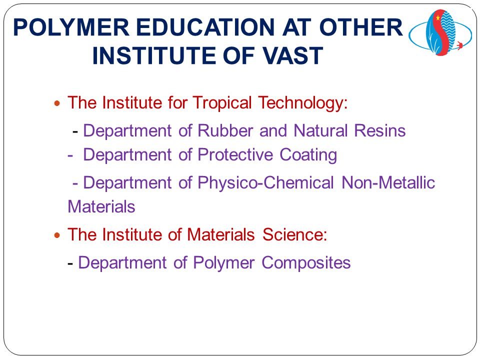POLYMER EDUCATION AT OTHER INSTITUTE OF VAST