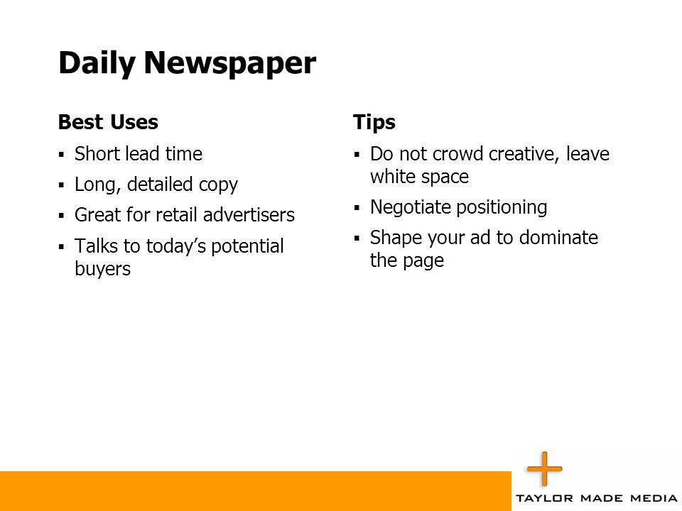 Daily Newspaper Best Uses Tips Short lead time Long, detailed copy