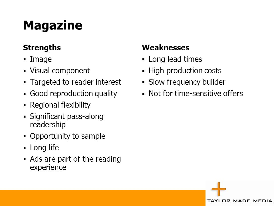 Magazine Strengths Image Visual component Targeted to reader interest