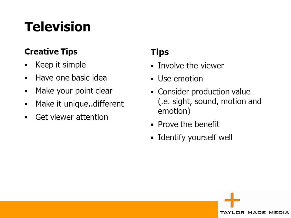 Television Tips Creative Tips Keep it simple Involve the viewer