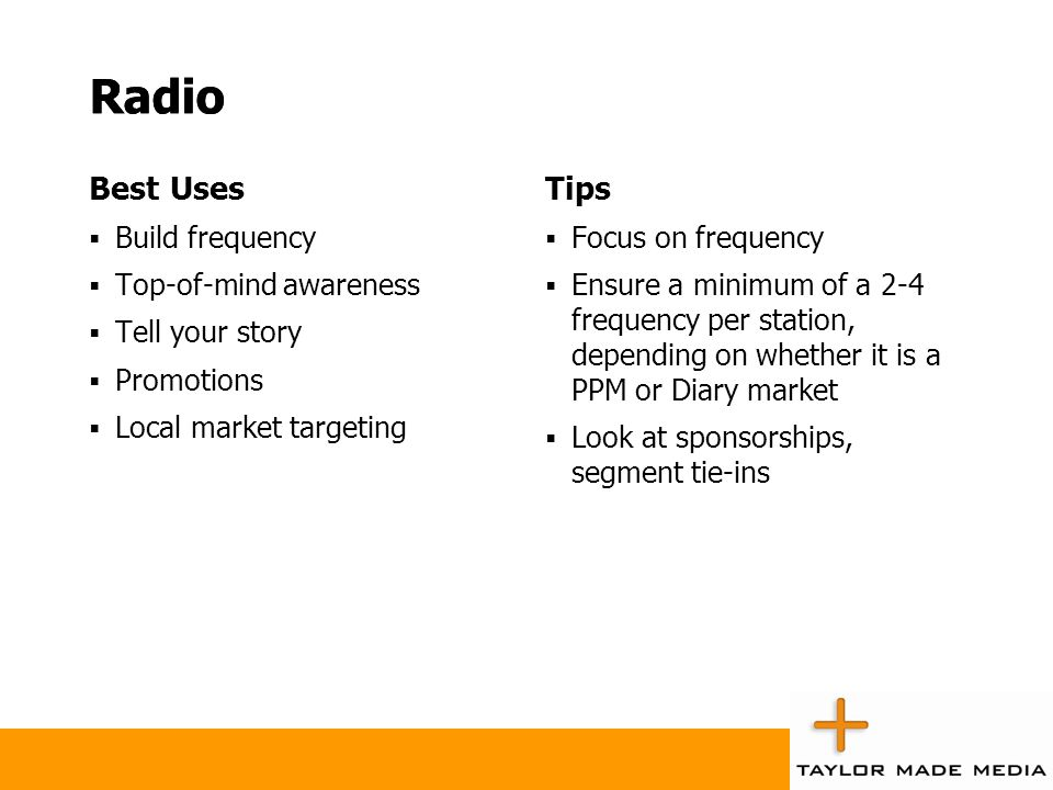 Radio Radio Best Uses Tips Build frequency Top-of-mind awareness