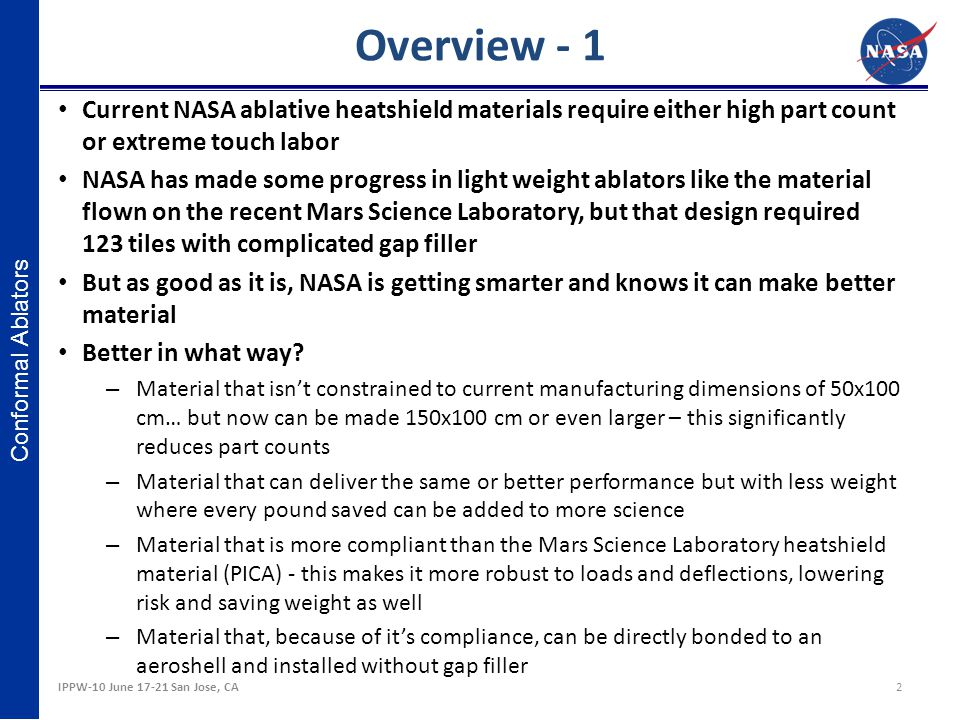 Overview - 1 Current NASA ablative heatshield materials require either high part count or extreme touch labor.