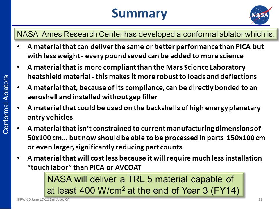 Summary NASA Ames Research Center has developed a conformal ablator which is: