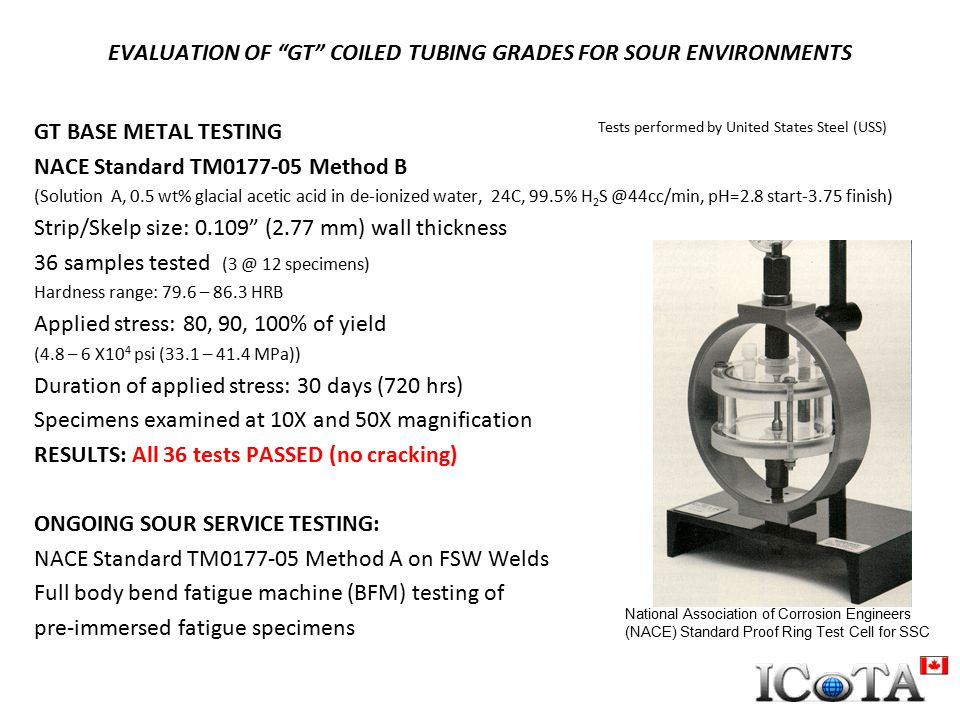 EVALUATION OF GT COILED TUBING GRADES FOR SOUR ENVIRONMENTS