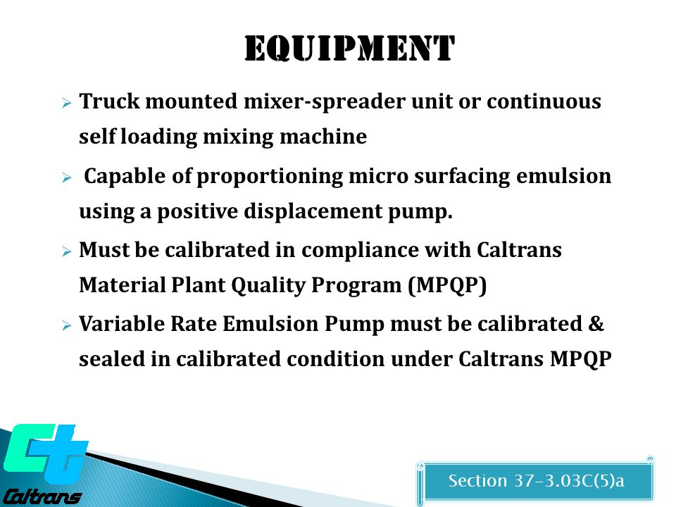 Equipment Truck mounted mixer-spreader unit or continuous self loading mixing machine.