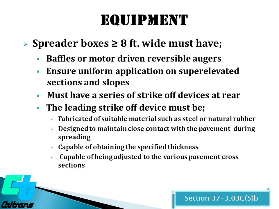 Equipment Spreader boxes ≥ 8 ft. wide must have;