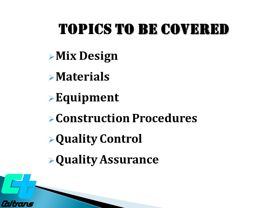 Topics to be covered Mix Design Materials Equipment
