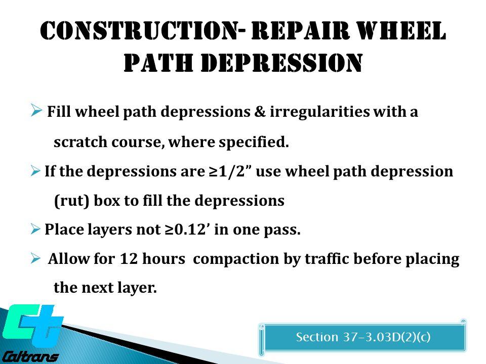 Construction- REPAIR WHEEL PATH DEPRESSION